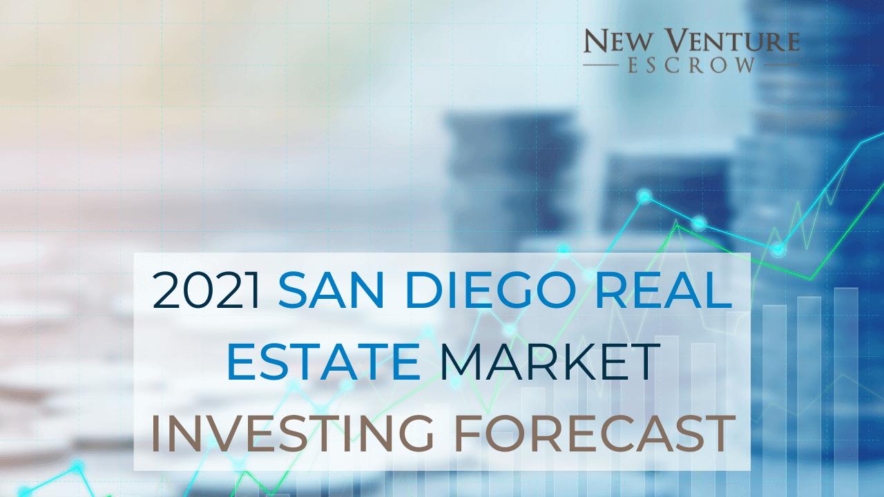 2021-san-diego-real-estate-market-investing-forecast