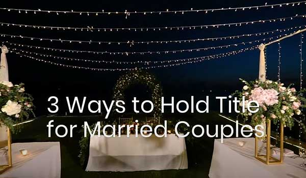 3-Ways-to-Hold-Title-for-Married-Couples