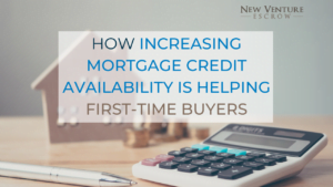 How increasing mortgage credit availability is helping first-time buyers
