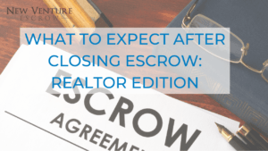 what-to-expect-after-closing-escrow-realtor-edition