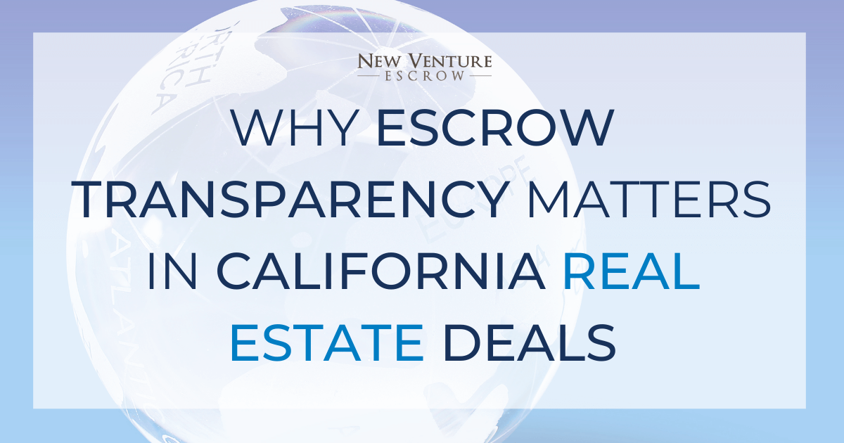 why-escrow-transparency-matters-in-california-real-estate-deals