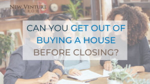can-you-get-out-of-buying-a-house-before-closing