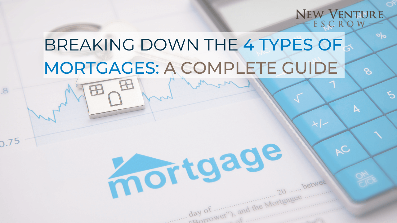 Breaking-Down-the-4-Types-of-Mortgages-A-Complete-Guide