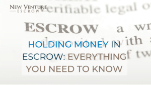 Holding Money In Escrow Everything You Need to Know