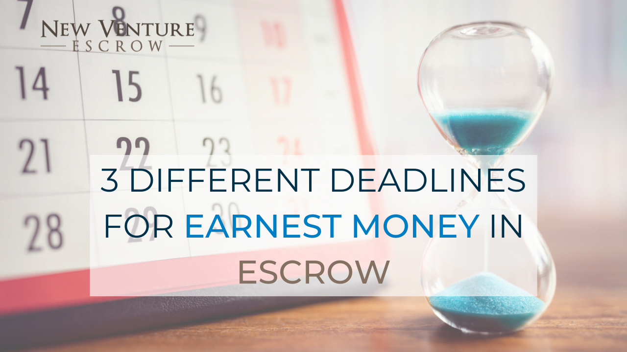 3-different-deadlines-for-earnest-money-in-escrow